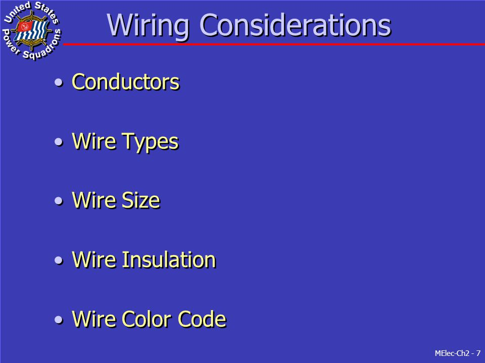 MElec-Ch2 - 7 Wiring Considerations Conductors Wire Types Wire Size Wire Insulation Wire Color Code Conductors Wire Types Wire Size Wire Insulation Wi