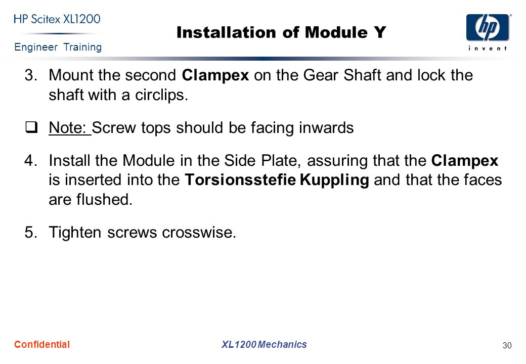Engineer Training XL1200 Mechanics Confidential 30 Installation of Module Y 3.Mount the second Clampex on the Gear Shaft and lock the shaft with a cir