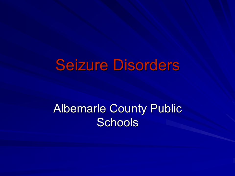 Seizure Disorders Albemarle County Public Schools
