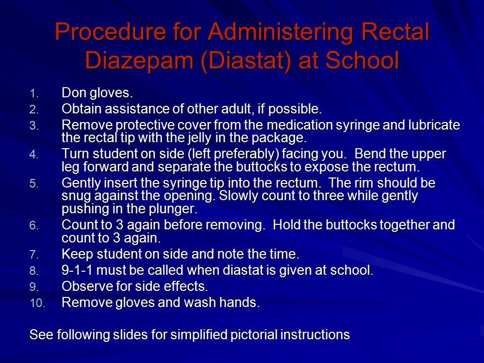 Procedure for Administering Rectal Diazepam (Diastat) at School 1.