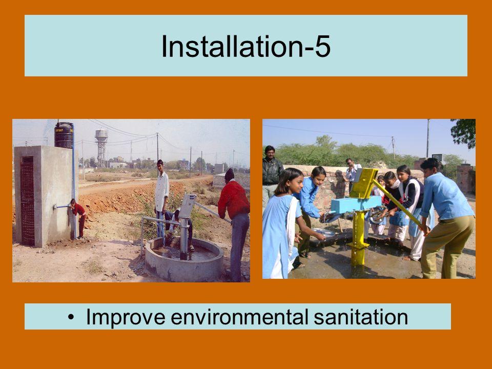 Installation-5 Improve environmental sanitation