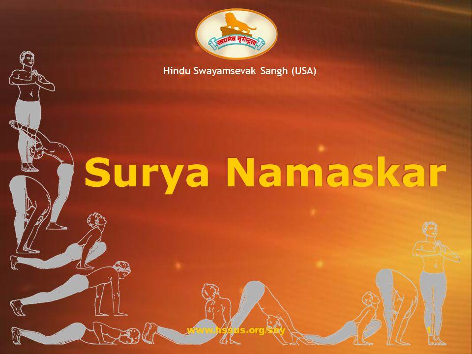 www.hssus.org/sny12 Surya Namaskar Adhomukh Shwanasan Exhale Procedure : Keep lower body straight.