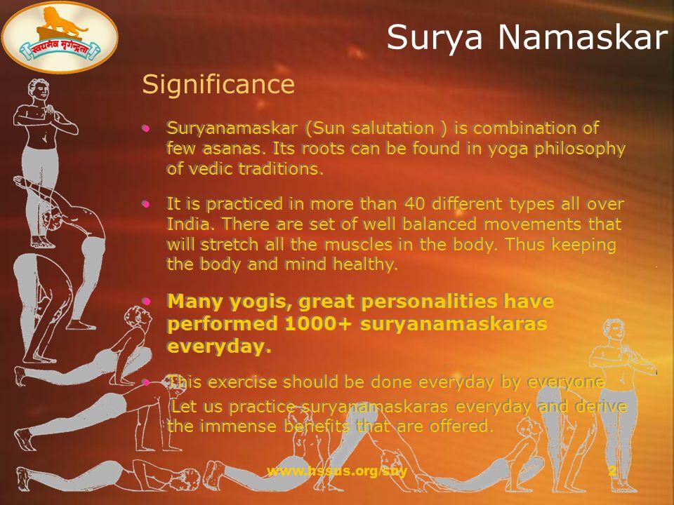 www.hssus.org/sny2 Surya Namaskar Significance Suryanamaskar (Sun salutation ) is combination of few asanas.