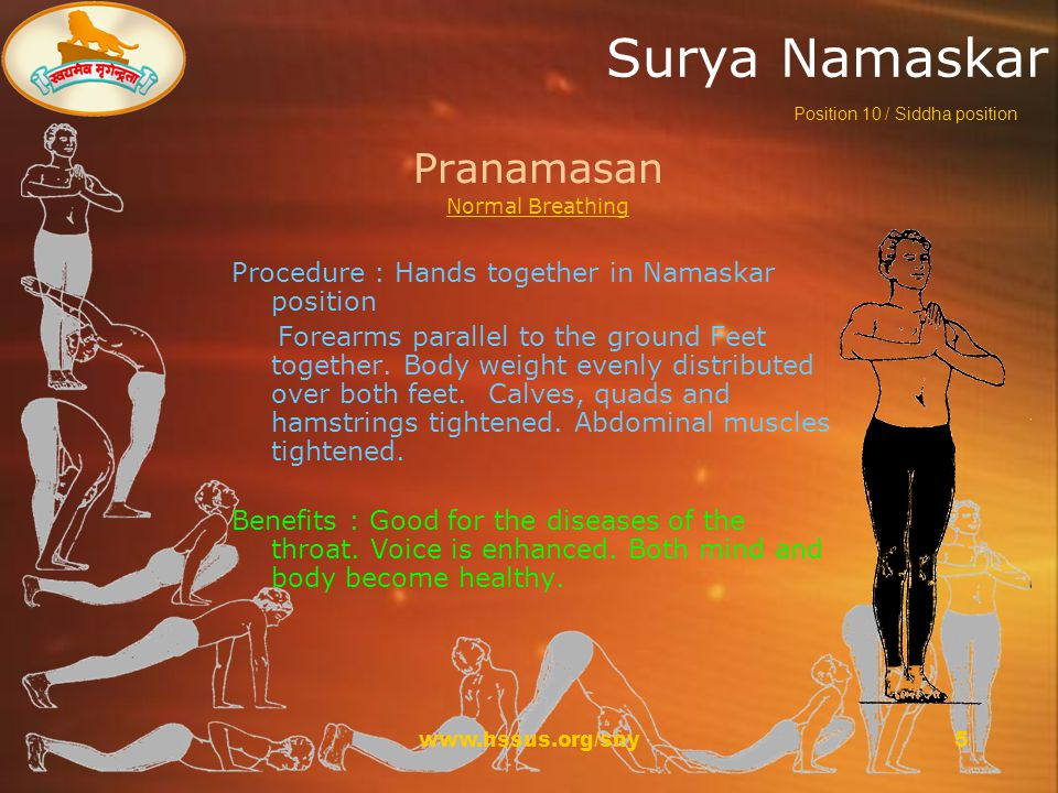 www.hssus.org/sny6 Surya Namaskar Urdhvasan Inhale Procedure : Palms joined and pushed up and back.