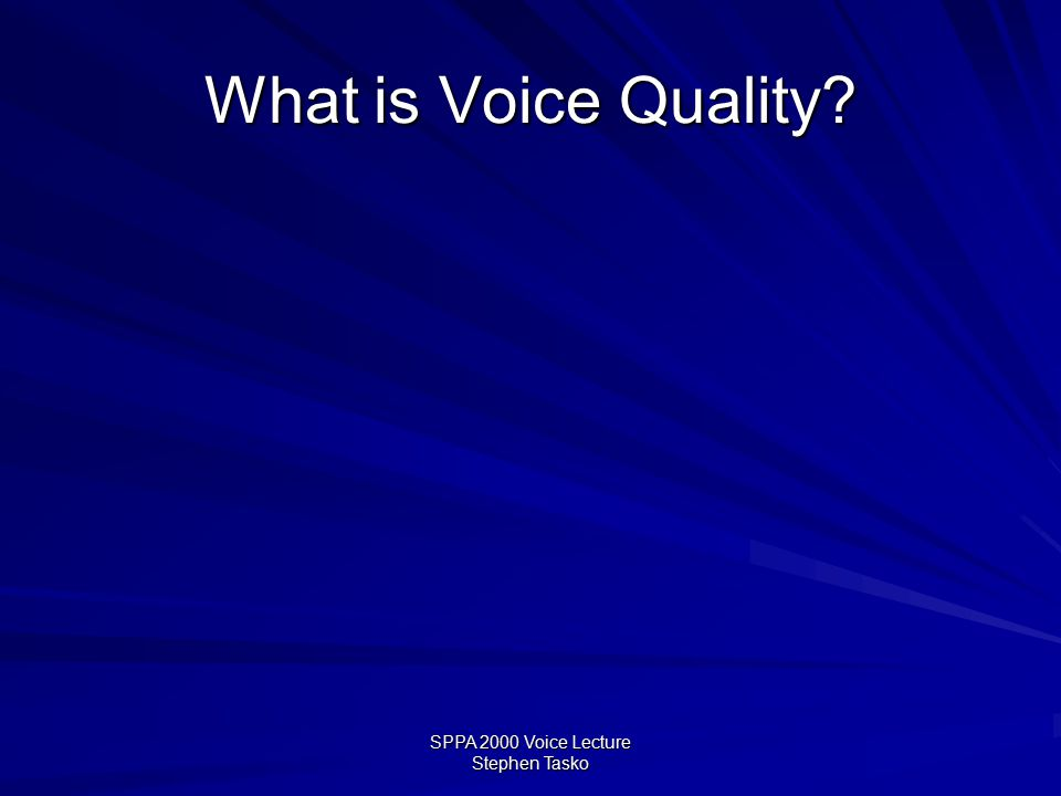 SPPA 2000 Voice Lecture Stephen Tasko What is a Vocal Register.