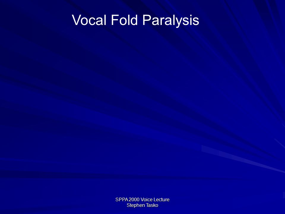SPPA 2000 Voice Lecture Stephen Tasko Neurological Voice Disorders