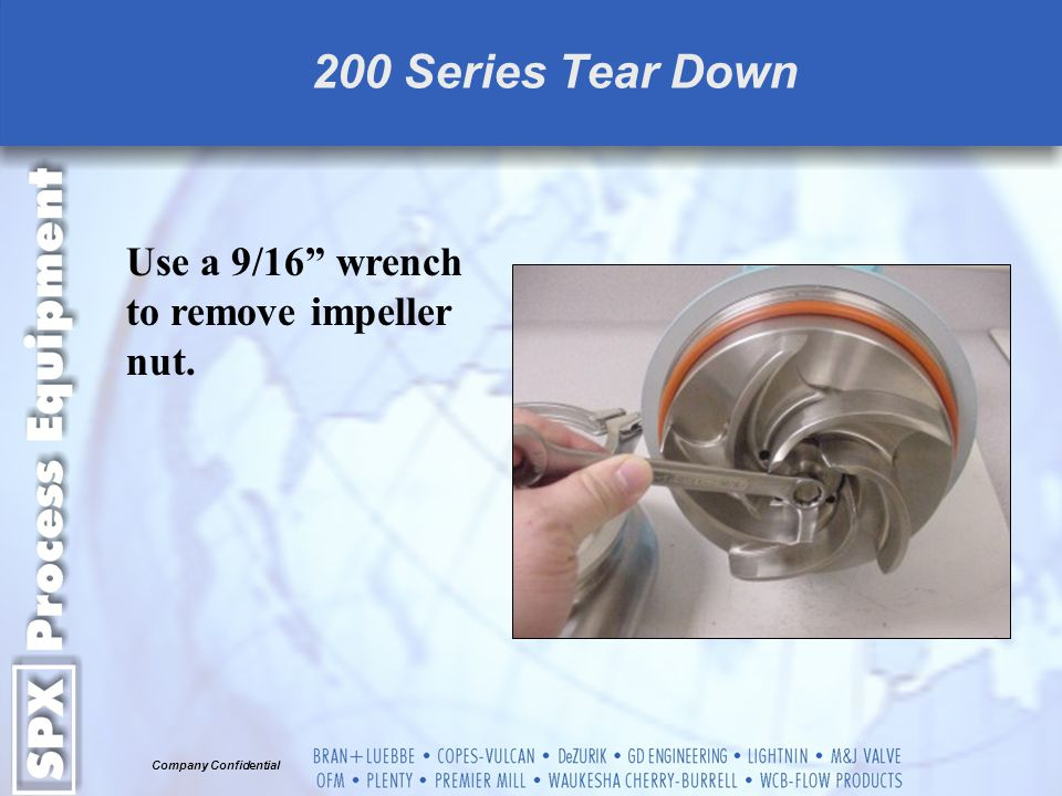 Company Confidential 200 Series Tear Down Remove stationary seal from L gasket.