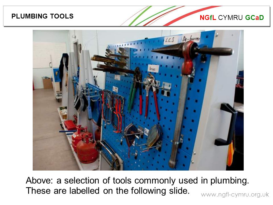 NGfL CYMRU GCaD www.ngfl-cymru.org.uk Above: a selection of tools commonly used in plumbing.