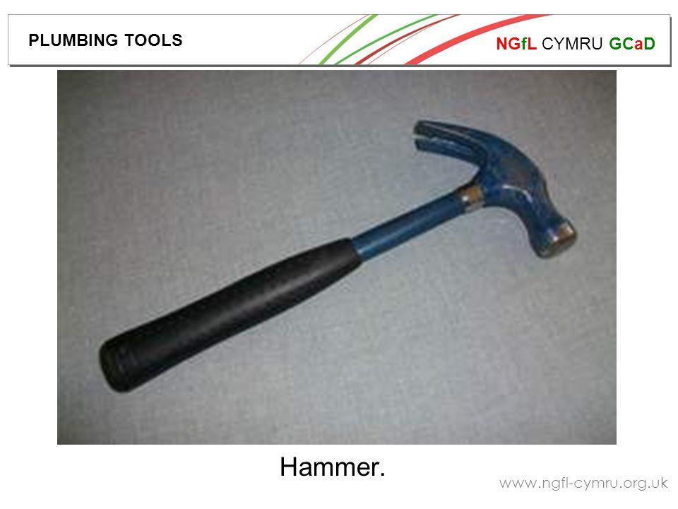 NGfL CYMRU GCaD www.ngfl-cymru.org.uk Hammer. PLUMBING TOOLS