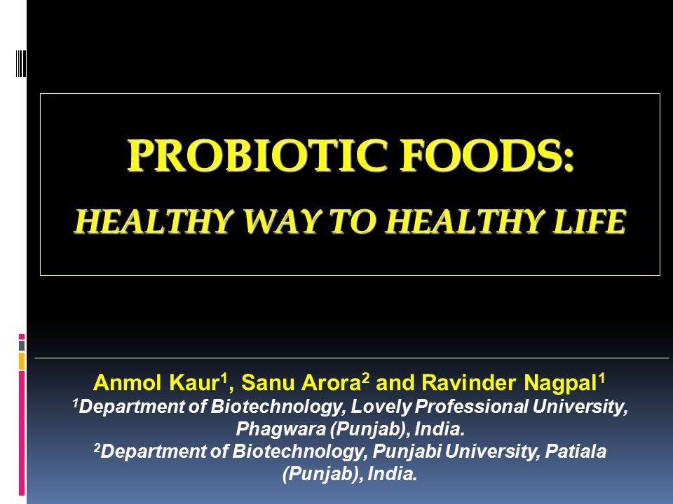 Anmol Kaur 1, Sanu Arora 2 and Ravinder Nagpal 1 1 Department of Biotechnology, Lovely Professional University, Phagwara (Punjab), India.