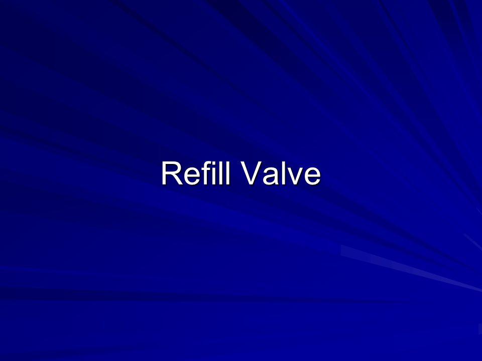 Refill Valve