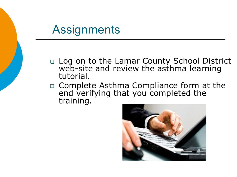 Assignments  Log on to the Lamar County School District web-site and review the asthma learning tutorial.