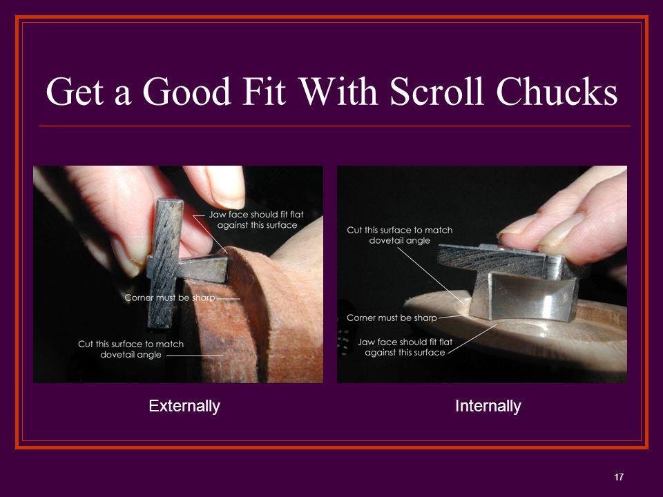 17 Get a Good Fit With Scroll Chucks InternallyExternally