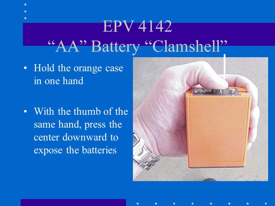 EPV 4142 AA Battery Clamshell Holds nine AA alkaline batteries Only use alkaline batteries Do not mix new and old batteries, or brands or batteries