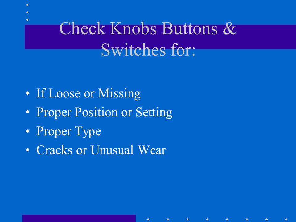Check the Antenna for: Cracks Breaks Severe Bends Loose or Broken Base Loose or Broken Connector Proper Type & Band Other Damage