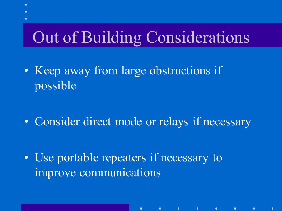 In-Building Considerations Stay close to windows if possible Some windows have coverings with metal properties that can attenuate your signal so the doorway may be better.