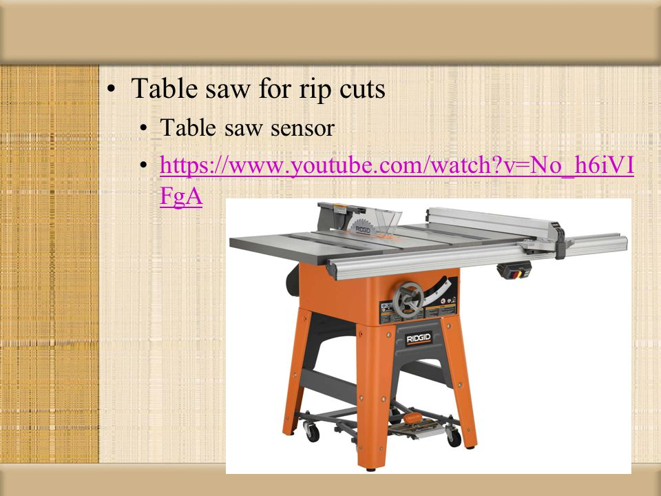 Table saw for rip cuts Table saw sensor https://www.youtube.com/watch?v=No_h6iVI FgAhttps://www.youtube.com/watch?v=No_h6iVI FgA