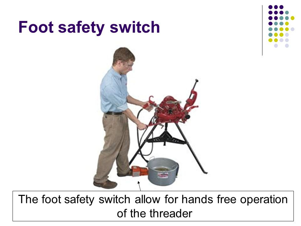 Foot safety switch The foot safety switch allow for hands free operation of the threader