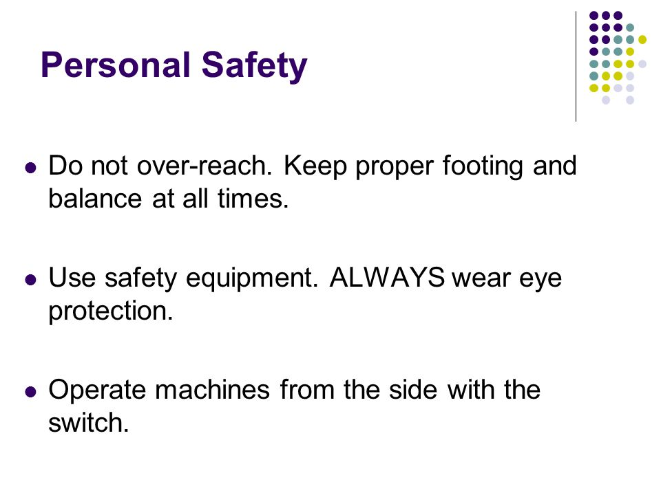 Specific Safety Always consult the tool manufacturers operating manual for specific safety information.