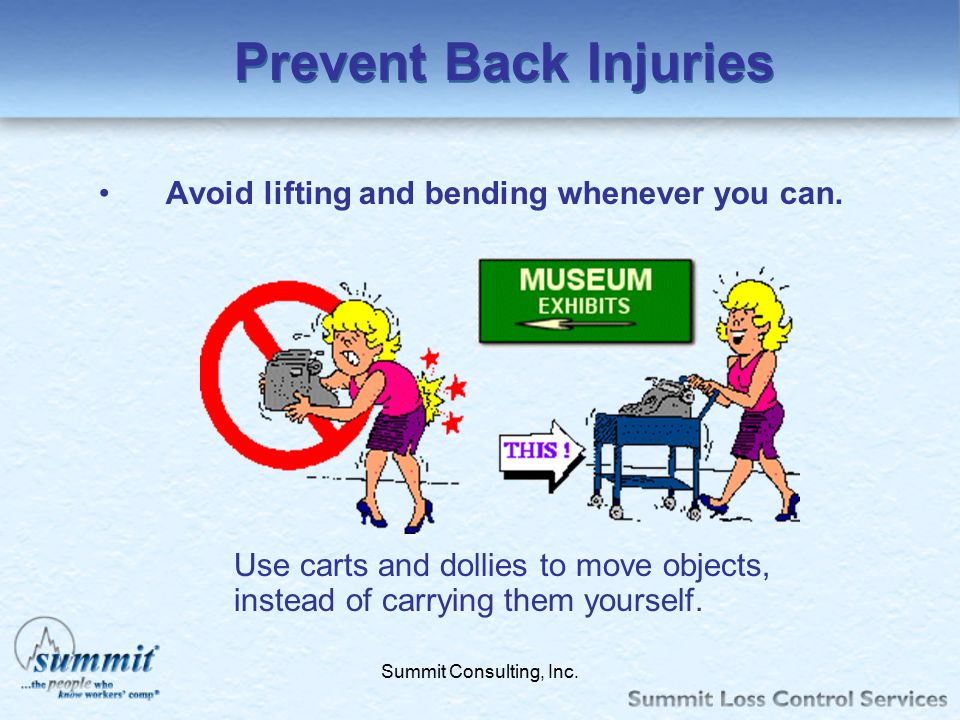Click to edit Master text styles –Second level Third level –Fourth level »Fifth level Summit Consulting, Inc. Prevent Back Injuries Avoid lifting and