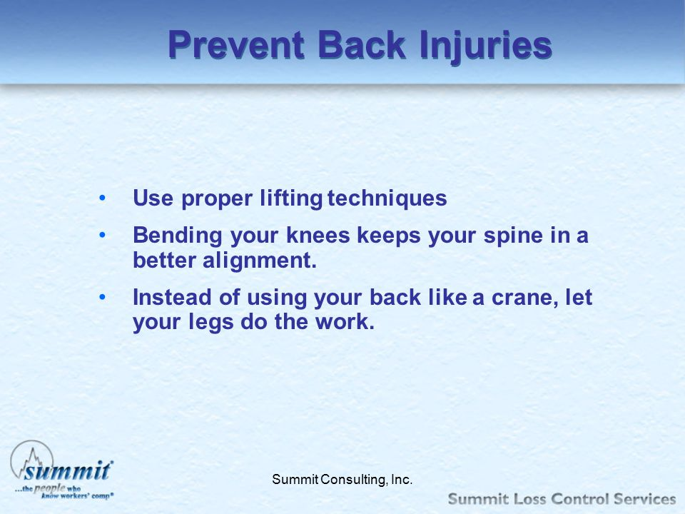 Click to edit Master text styles –Second level Third level –Fourth level »Fifth level Summit Consulting, Inc. Prevent Back Injuries Use proper lifting