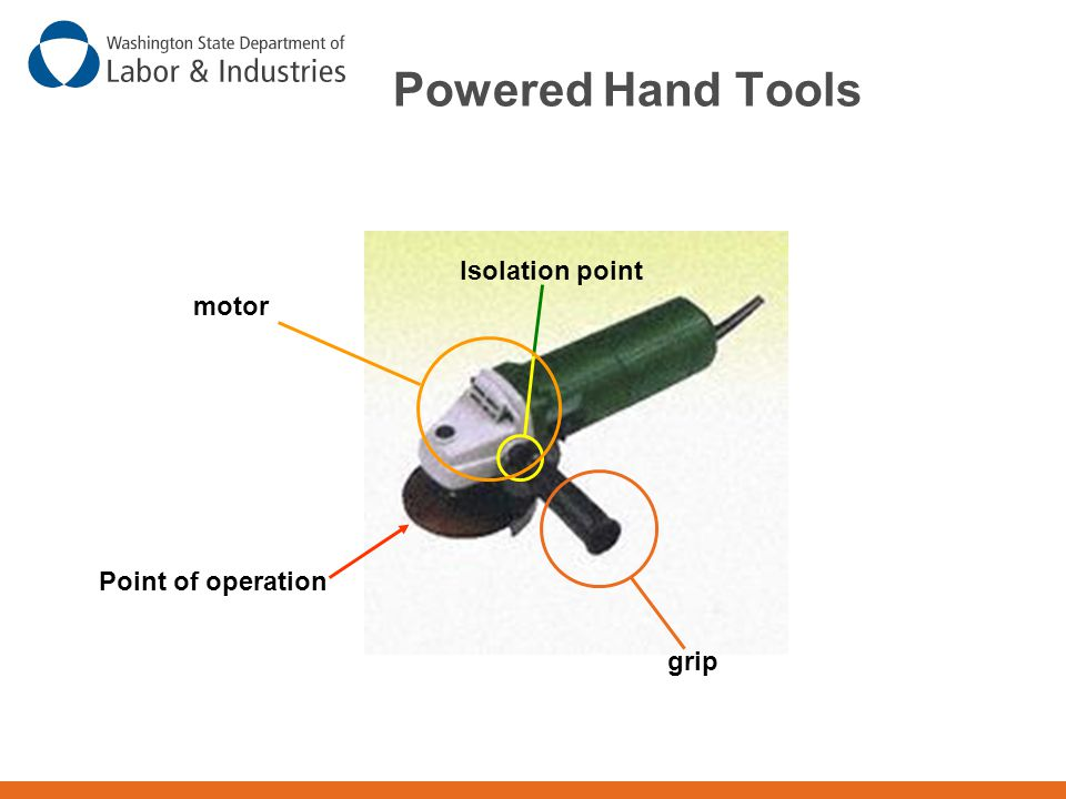 Powered Hand Tools Point of operation grip motor Isolation point