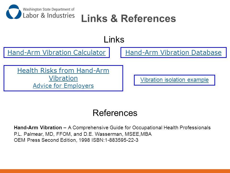 Links & References Hand-Arm Vibration DatabaseHand-Arm Vibration Calculator Links References Hand-Arm Vibration – A Comprehensive Guide for Occupation