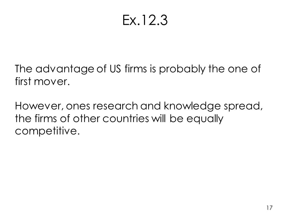 17 The advantage of US firms is probably the one of first mover.