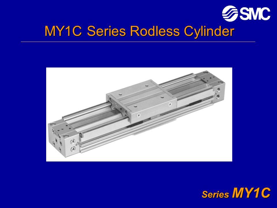 Series MY1C MY1C Series Rodless Cylinder