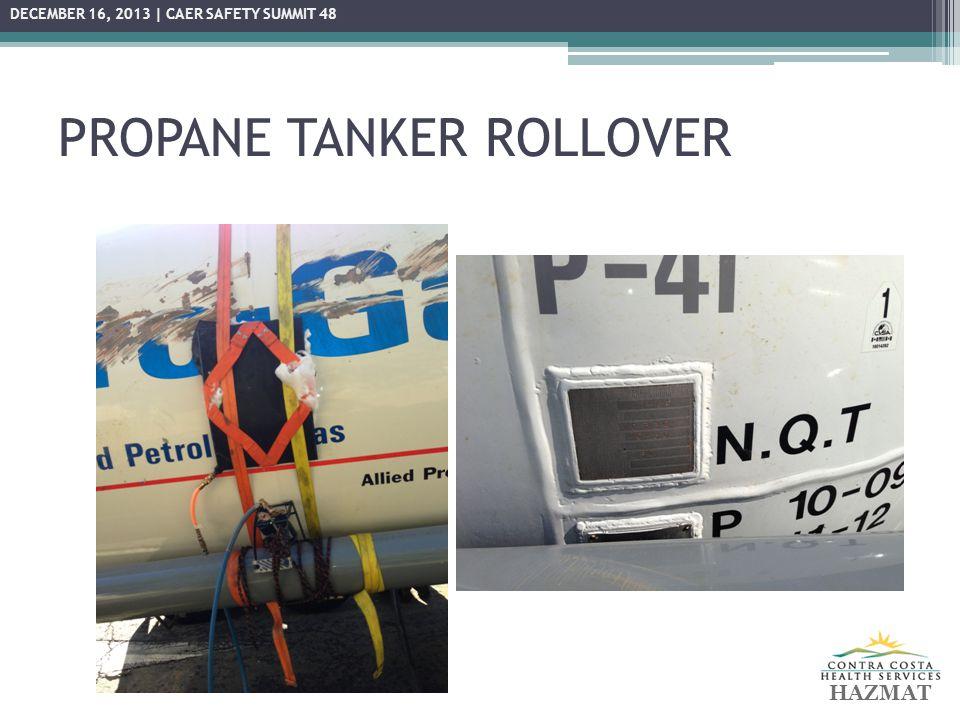 PROPANE TANKER ROLLOVER The day after... HAZMAT DECEMBER 16, 2013 | CAER SAFETY SUMMIT 48