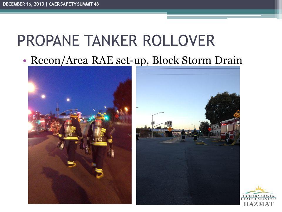 PROPANE TANKER ROLLOVER Patching – 9:05 am HAZMAT DECEMBER 16, 2013 | CAER SAFETY SUMMIT 48