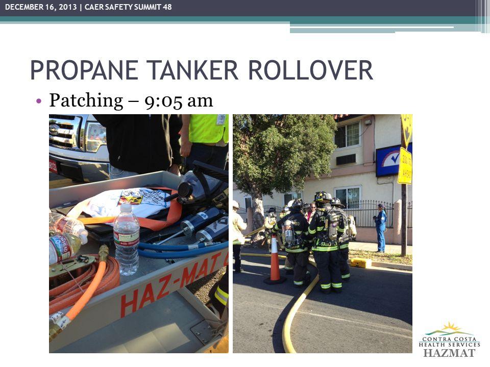 PROPANE TANKER ROLLOVER Patch applied/leak slowed – 10:00 am HAZMAT DECEMBER 16, 2013 | CAER SAFETY SUMMIT 48