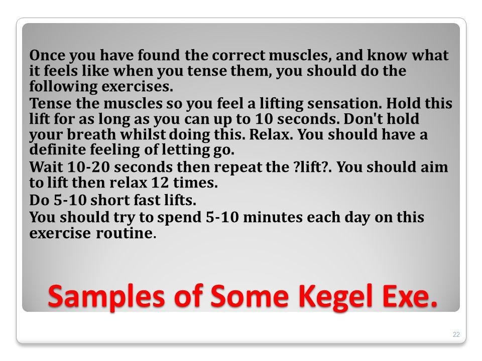 Samples of Some Kegel Exe.