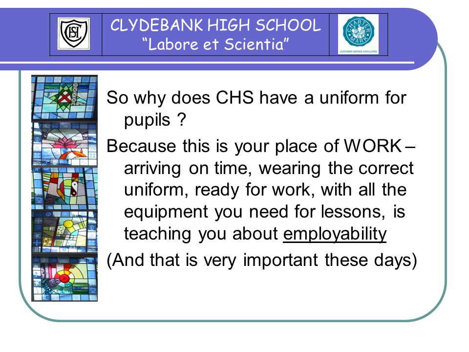 So why does CHS have a uniform for pupils .