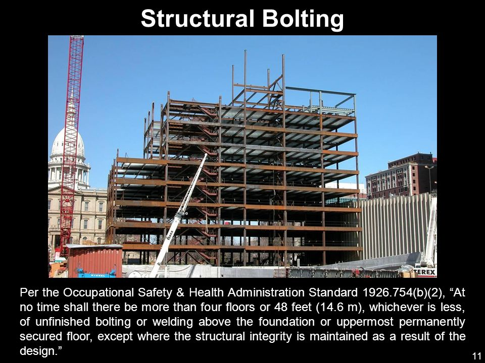 """11 Per the Occupational Safety & Health Administration Standard 1926.754(b)(2), """"At no time shall there be more than four floors or 48 feet (14.6 m),"""