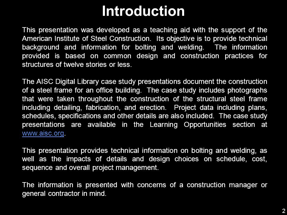 2 This presentation was developed as a teaching aid with the support of the American Institute of Steel Construction. Its objective is to provide tech