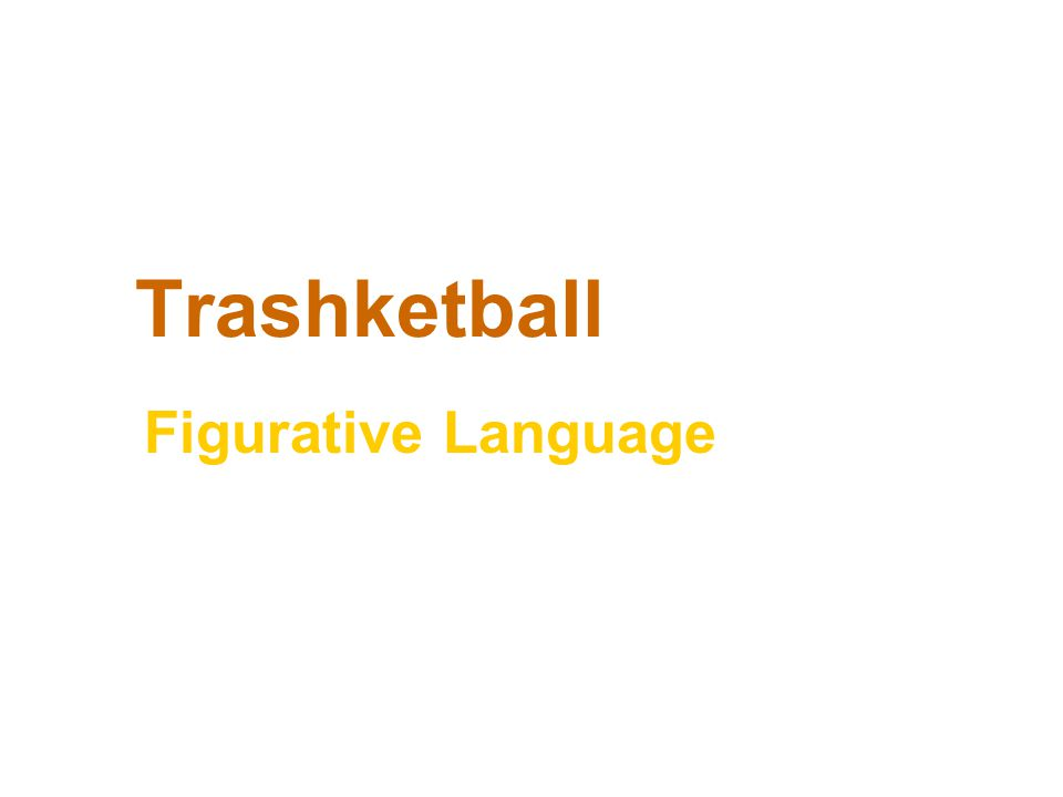 Trashketball Figurative Language