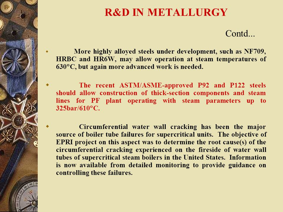 R&D IN METALLURGY  The main R&D efforts are in Japan, the USA (funded by the US Department of Energy, USDOE) and Germany (including the MARCKO Progra
