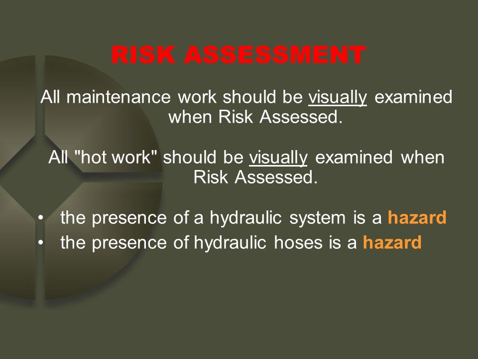 All maintenance work should be visually examined when Risk Assessed. All