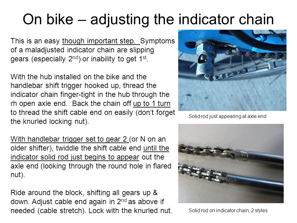 On bike – adjusting the indicator chain This is an easy though important step.