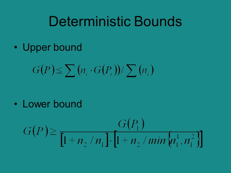 Deterministic Bounds Upper bound Lower bound