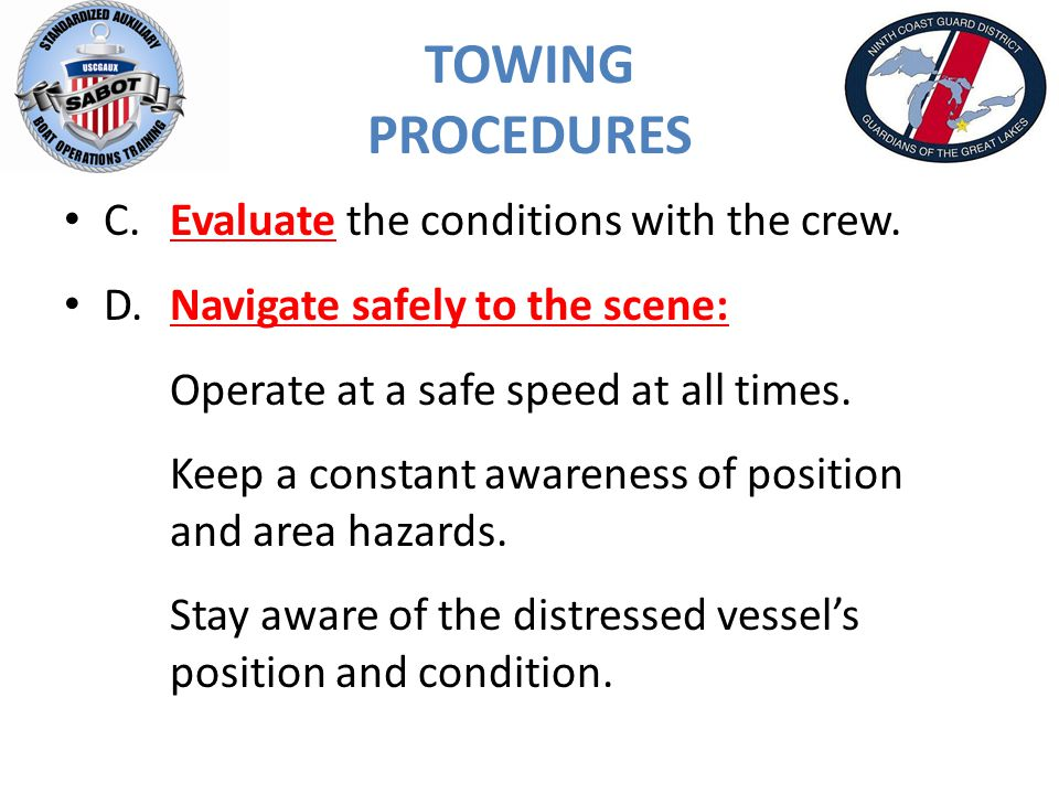 TOWING PROCEDURES C.Evaluate the conditions with the crew.