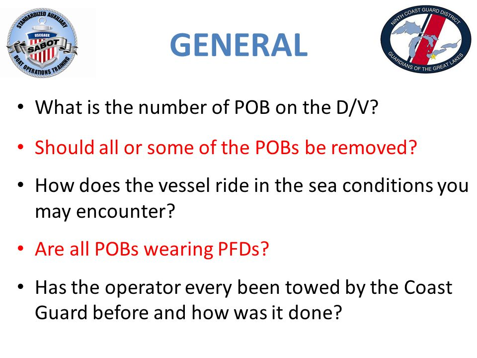 GENERAL What is the number of POB on the D/V. Should all or some of the POBs be removed.