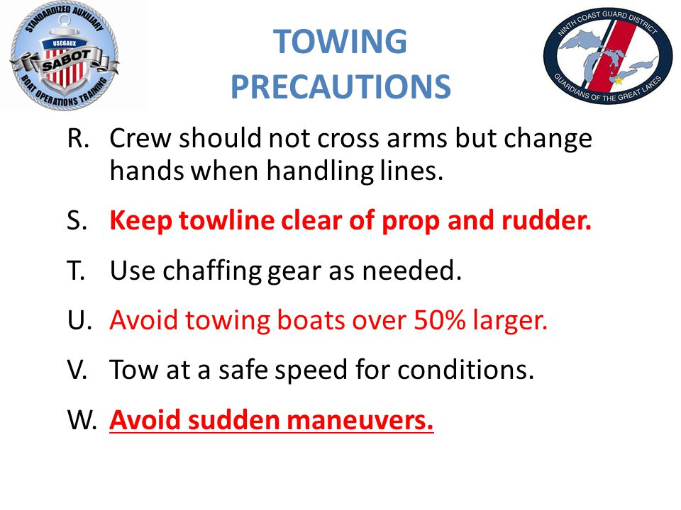 TOWING PRECAUTIONS R.Crew should not cross arms but change hands when handling lines.