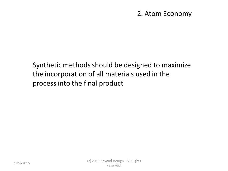 2.Atom Economy Waste not, want not.