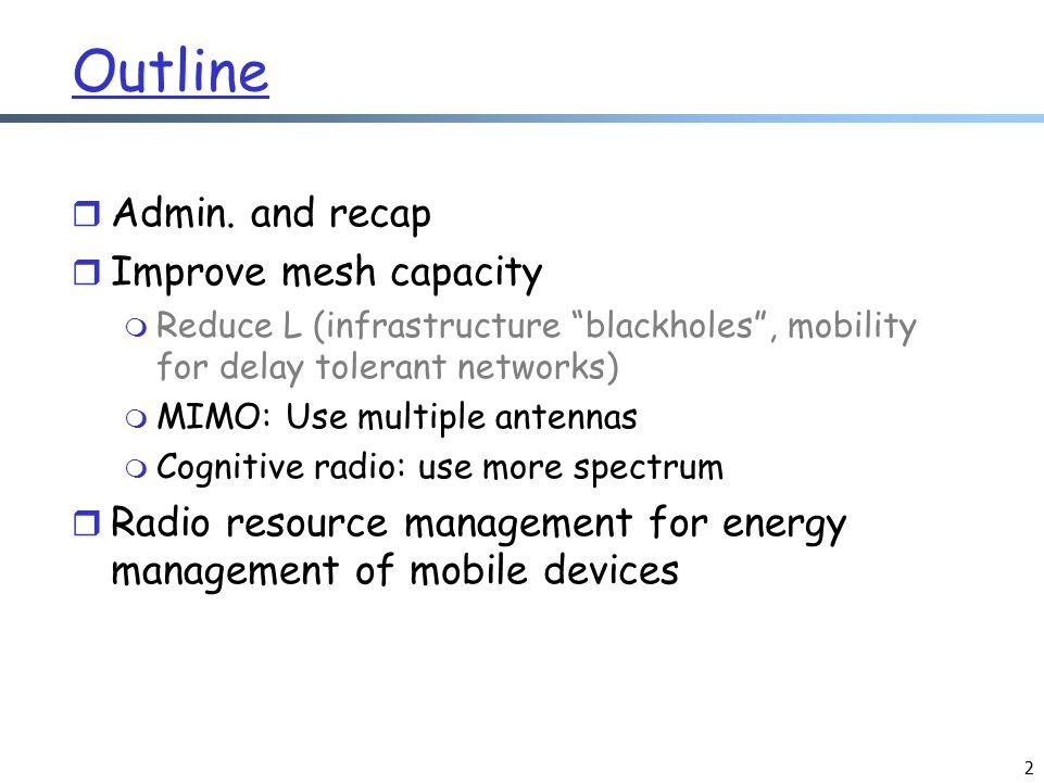 2 Outline r Admin.