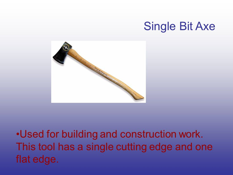 Single Bit Axe Used for building and construction work.
