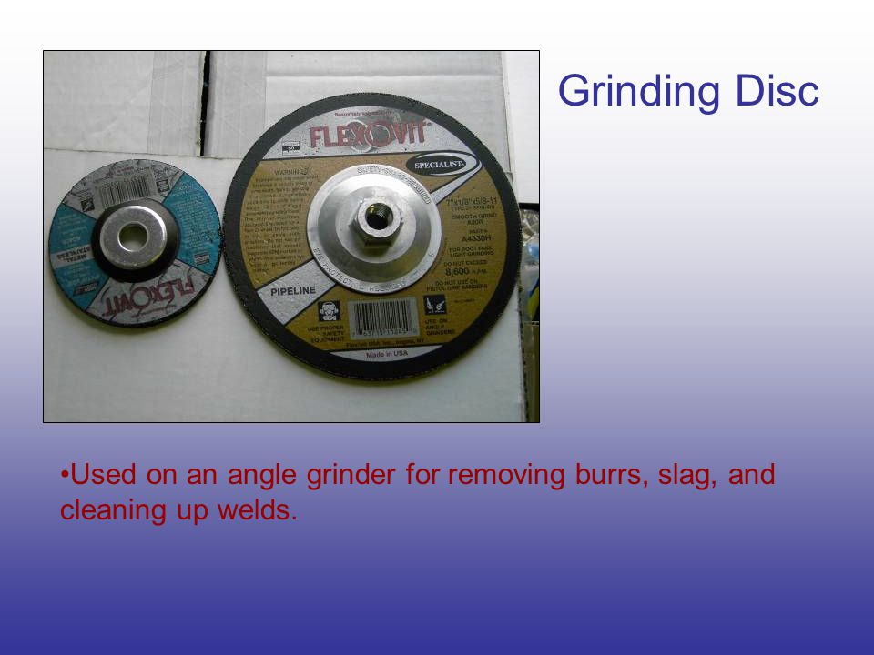 Grinding Disc Used on an angle grinder for removing burrs, slag, and cleaning up welds.