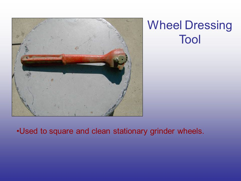 Wheel Dressing Tool Used to square and clean stationary grinder wheels.