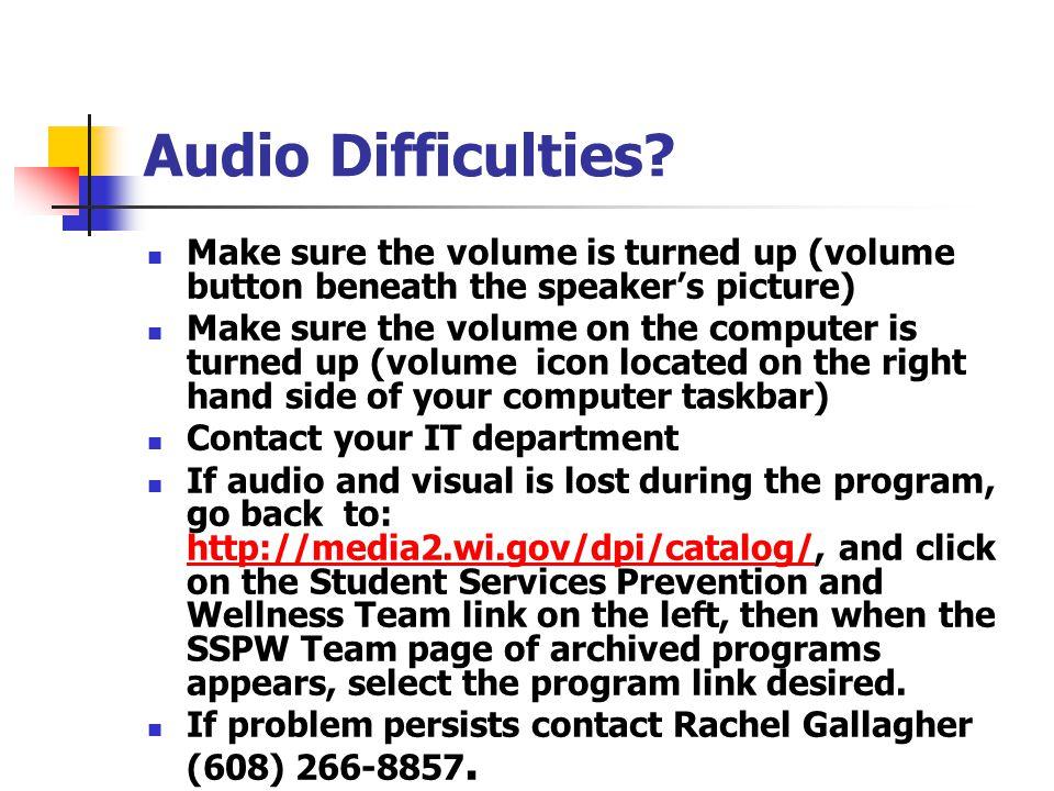 Audio Difficulties.